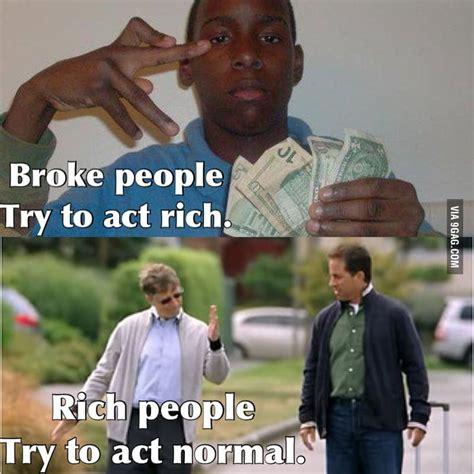Rich People Memes - broke people and rich people 9gag