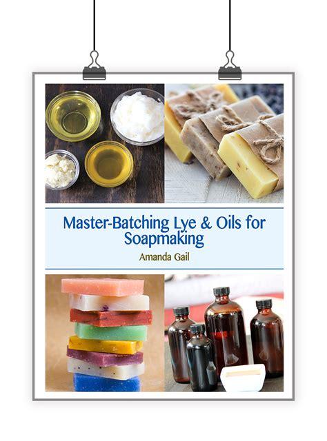 master batching lye  oils  soapmaking  lovin