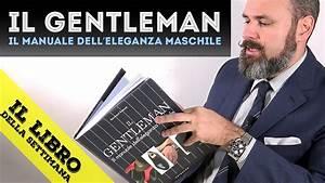 Il Gentleman  U0026quot Manuale Di Eleganza Maschile U0026quot  - Recensione
