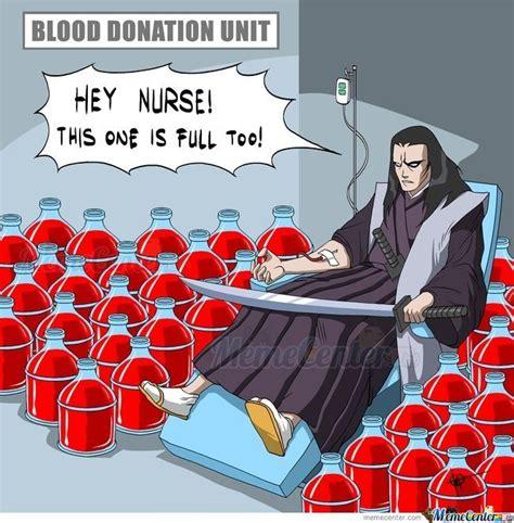 Donation Meme - tenzen donating blood by nedesem meme center