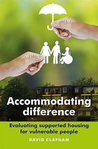 Accommodating Difference: Evaluating Supported Housing for ...