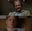 Good Will Hunting (1997) Sean: But I think that's a super ...