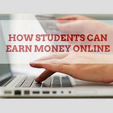 How Students Can Earn Money Online  One Cent At A Time