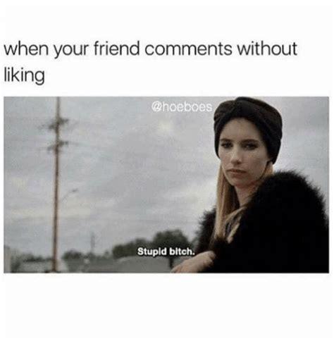 Dumb Bitch Meme - funny comment memes of 2017 on sizzle dank