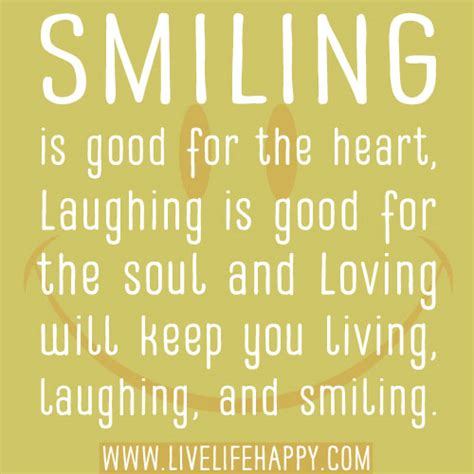 Smiling Is Good For The Heart  Live Life Happy. Quotes About Strength In Family. Faith Quotes Californication. Beautiful Quotes In French. Best Friend Quotes From Movies. Positive Quotes January. Zero Day Quotes. Mother Quotes Missing. Fashion Quotes By Anna Wintour