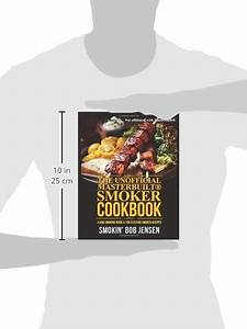 The Unofficial Masterbuilt Smoker Cookbook  A Bbq Smoking