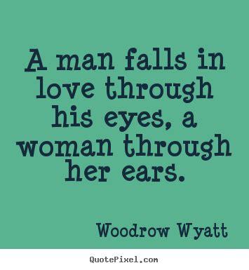 sayings  love  man falls  love   eyes