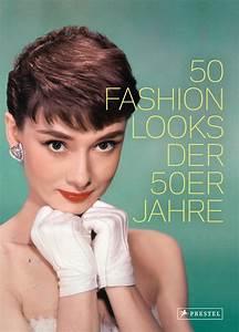 50 Er Jahre Style : paula reed 50 fashion looks der 50er jahre prestel verlag gebundenes buch ~ Sanjose-hotels-ca.com Haus und Dekorationen