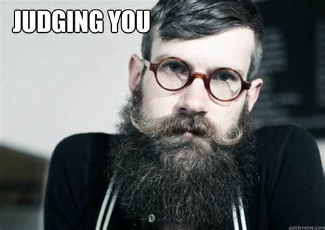 Judging Meme - hipster judging memes quickmeme