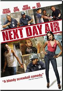 NEXT DAY AIR Featuring an All-Star Cast Debuts on DVD ...