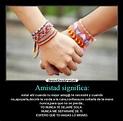 Amistad significa: | Desmotivaciones
