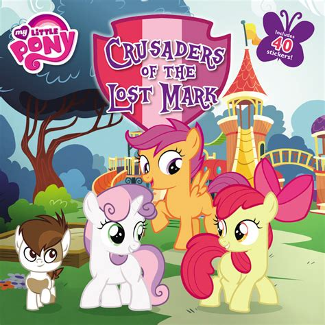 My Little Pony Crusaders Of The Lost Mark  Little, Brown