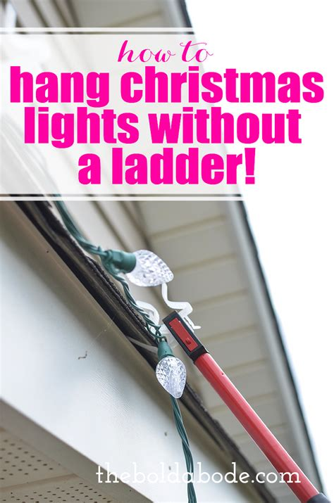 how to hang christmas lights how to hang christmas lights without a ladder