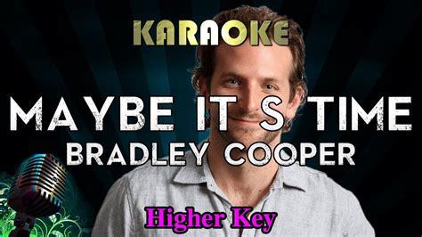 Maybe It's Time (higher Key Karaoke
