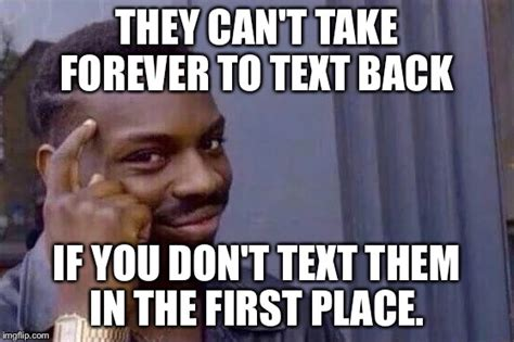 Text Back Meme - you cant if you don t imgflip