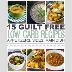 15 Guilt Free Low Carb Recipes  This Gal Cooks