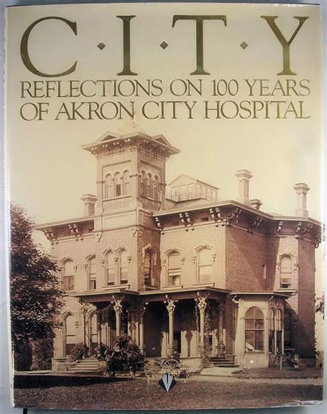 akron city hospital phone number city reflections on 100 years of akron city hospital