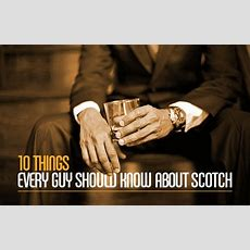 10 Things Every Guy Should Know About Scotch Complex