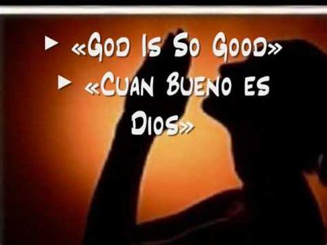is So Good / Cuan Bueno Es Dios YouTube