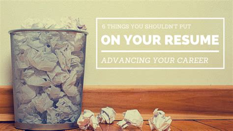 Things You Shouldn T Include In Your Resume 6 things you shouldn t put on your resume resolution