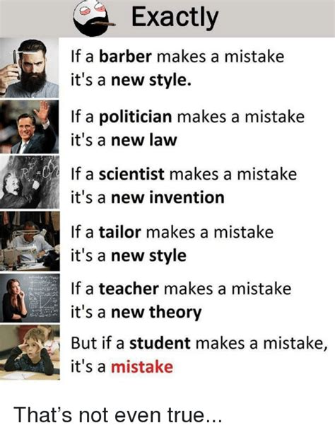 Exactly if a Barber Makes a Mistake It's a New Style if a Politician Makes a Mistake It's a New ...