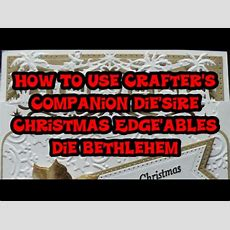 How To Use Crafter's Companion Die'sire Christmas Edge'ables Dies, Bethlehem Youtube