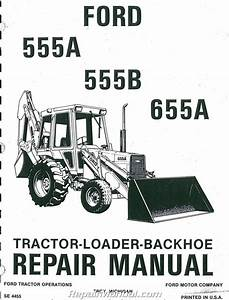 Ford 555a 555b 655a Tractor Loader Backhoe Printed Service
