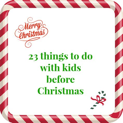 twenty three things to do with kids before christmas