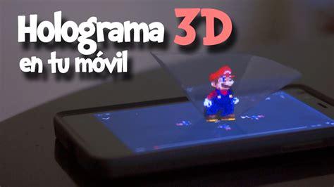 como hacer  holograma  en tu movil  celular  te