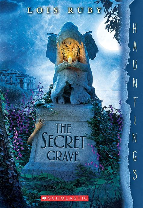secrets in the grave the secret grave by lois ruby scholastic