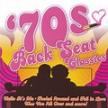 Get Your Groove on: 70s Back Seat Classics - Various ...