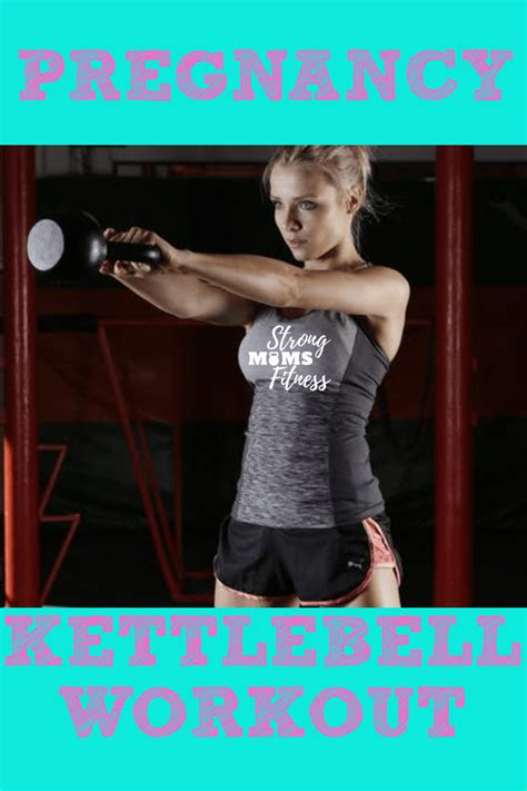 pregnant body crossfit changes kettlebell workouts they