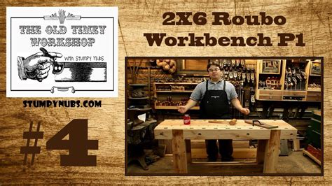 andre roubo workbench  timey woodworking  stumpy nubs  youtube