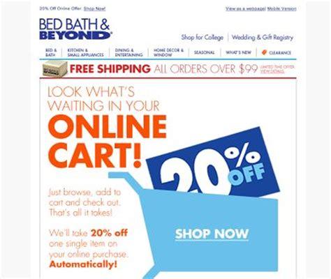 bed bath beyondcom abandon shopping cart 17 retailers who ll bait you