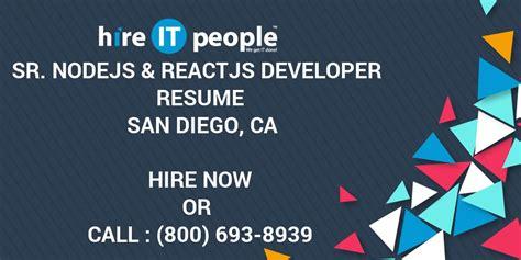 sr nodejs reactjs developer resume san diego ca hire