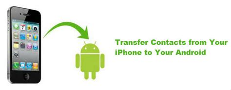 transfer contacts from iphone to android how to transfer contacts from iphone to android in minutes