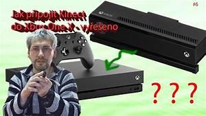 Jak Pipojit Kinect Do Xbox One X 6 Finall YouTube