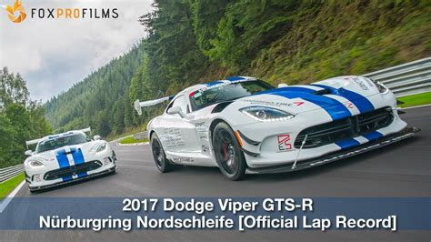 Viper Acr Nurburgring Time by 2017 Dodge Viper Acr N 252 Rburgring Nordschleife Official