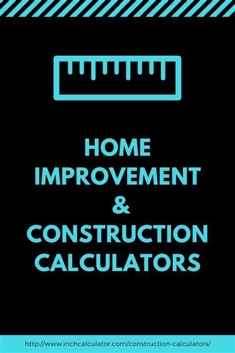Construction Calculators and Estimation Tools   Inch