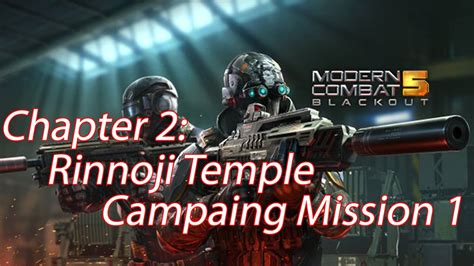 modern combat 5 blackout gameplay chapter 2 rinnoji temple caing mission 1 awakening