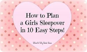 How To Plan A Girls Sleepover Slumber Party In 10 Easy