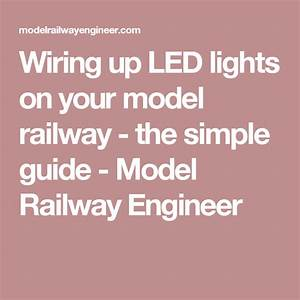 How To Wire Up Led Lights On Your Model Railway  U2013 The