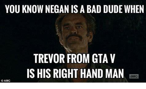 Trevor Meme - you know negan is a bad dude when trevor from gta v ishis right hand man amc oamc gta v meme