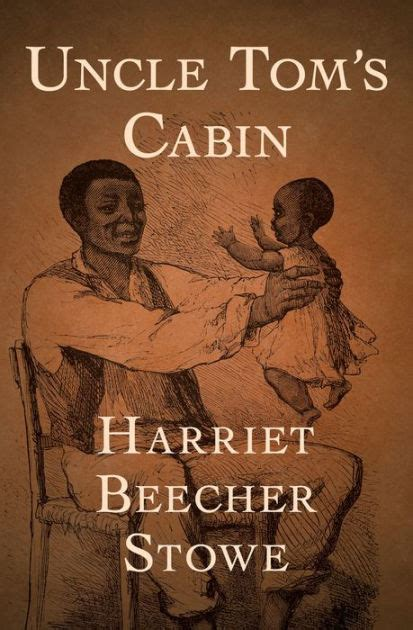 Tom S Cabin Tom S Cabin By Harriet Beecher Stowe Paperback