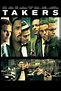 Takers (2010) - Rotten Tomatoes