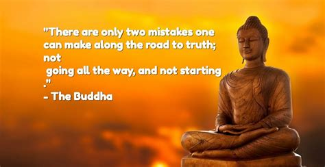 One is called yesterday and the other is called tomorrow, so today is the right day to love, believe, do and mostly live. #4. Buddha Quotes on Life, Love, Happiness That Will Enlighten You