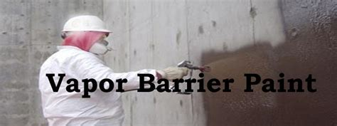 Water Vapor Barrior Paint   Understanding Where and How to
