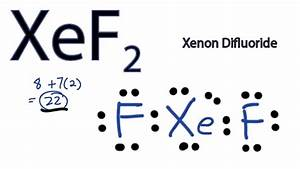 XeF2 Lewis Structure - How to Draw the Lewis Structure for ...