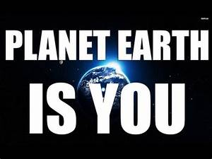 Planet Earth is You by @CarlosChaviraTV - YouTube