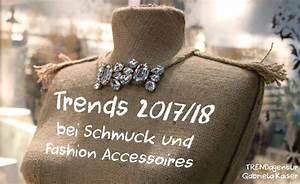 Trend Schmuck 2017 : trendagentur gabriela kaiser trends inspirationen konzepte inszenierungen ~ Frokenaadalensverden.com Haus und Dekorationen